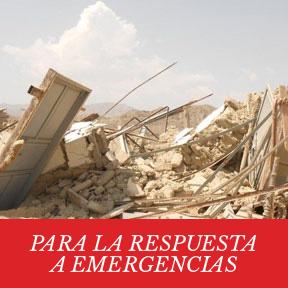 Para la respuesta a emergencias